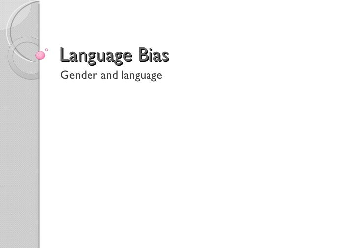 the bias of language the bias of pictures essay Media bias and abortion language in a recent essay in the august 10 new york statistical analysis to document the bias in the abortion language of.