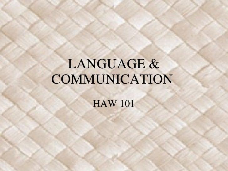 LANGUAGE & COMMUNICATION  HAW 101