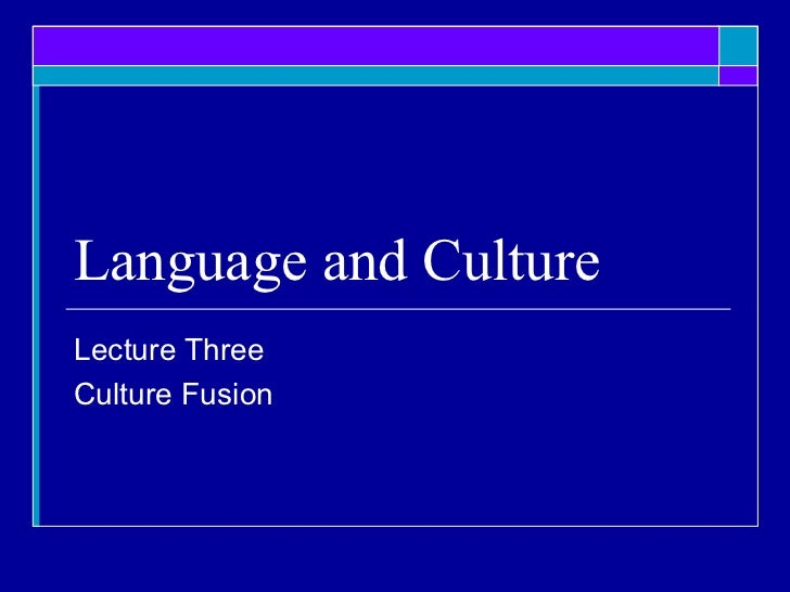 Language and culture. culture fusion. revised.