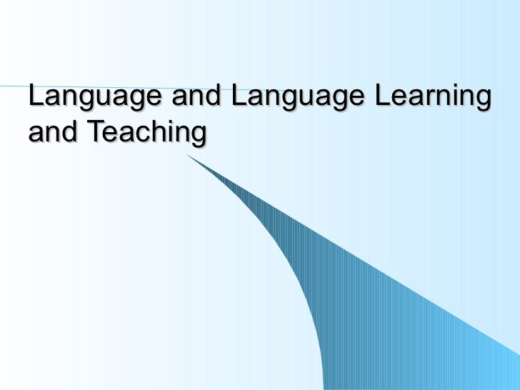 Language and Language Learningand Teaching