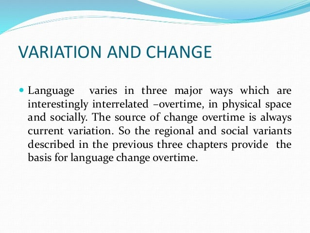 language variation and change in sultanate Linguistic variation and change: on the historical sociolinguistic of english ( language in society) [james milroy] on amazoncom free shipping on.