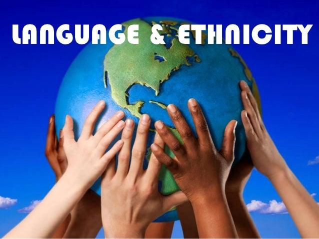 LANGUAGE & ETHNICITY