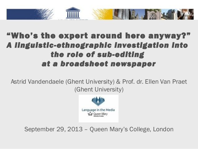"Who's the expert around here anyway?""A linguistic-ethnographic investigation into the role of sub-editing at a broadsheet newspaper."