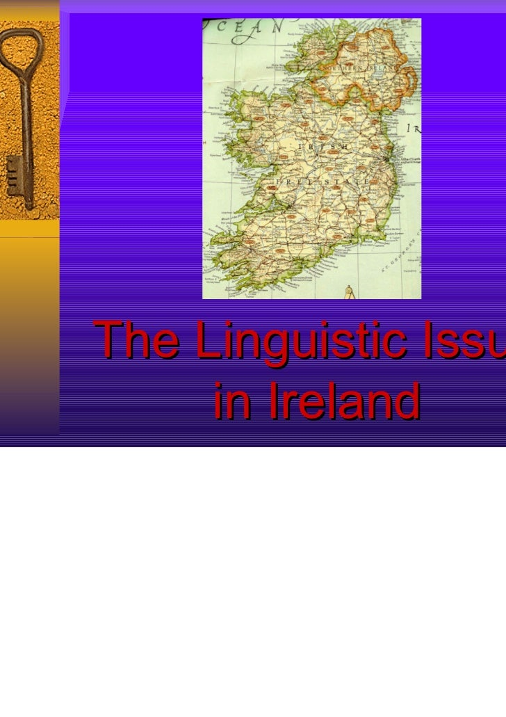 The Linguistic Issue     in Ireland