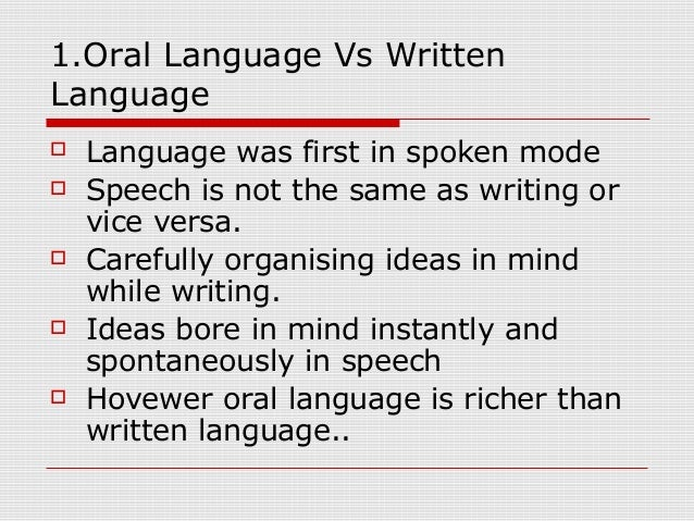 Philosophy of language: Words--are they better written or spoken?