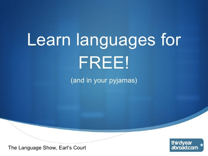 Learn languages for FREE! (and in your pyjamas) The Language Show, Earl's Court