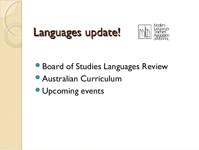 Languages update! Board  of Studies Languages Review Australian Curriculum Upcoming events