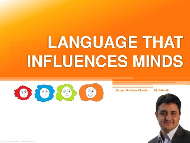 LANGUAGE THAT INFLUENCES MINDS Some image are courtesy – unrestrictedstock.com