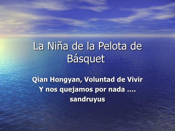 La Niña de la Pelota de       BásquetQian Hongyan, Voluntad de Vivir  Y nos quejamos por nada ….          sandruyus