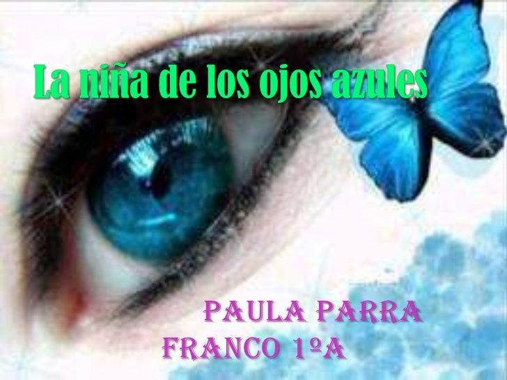 La niña de los ojos azules<br />       Paula parra Franco 1ºA<br />