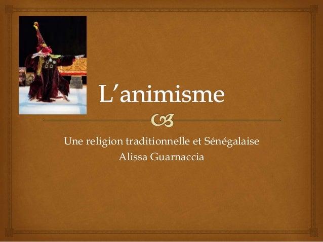 Une religion traditionnelle et Sénégalaise Alissa Guarnaccia