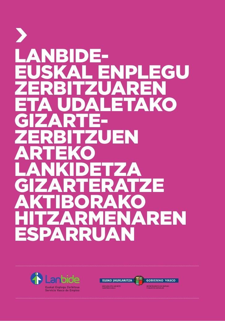 LANBIDE-EUSKAL ENPLEGUZERBITZUARENETA UDALETAKOGIZARTE-ZERBITZUENARTEKOLANKIDETZAGIZARTERATZEAKTIBORAKOHITZARMENARENESPARR...