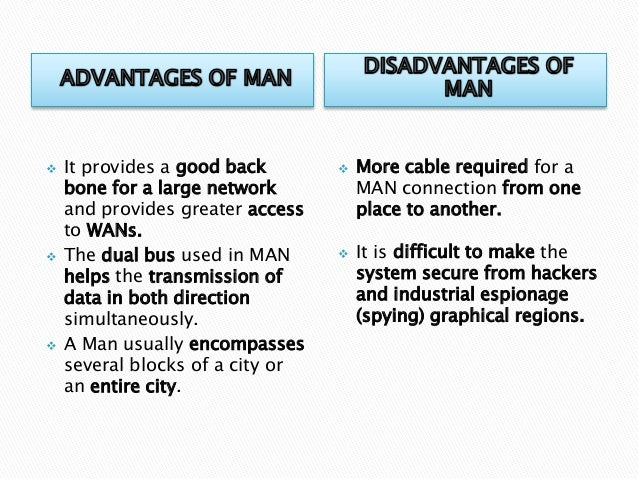 advantages and disadvantages local area network A local area network (lan) is two or more connected computers in a room or building a wide area network (wan) has similar advantages to a lan.