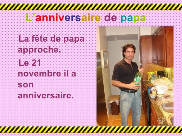 L'anniversaire de papaLa fête de papaapproche.Le 21novembre il asonanniversaire.