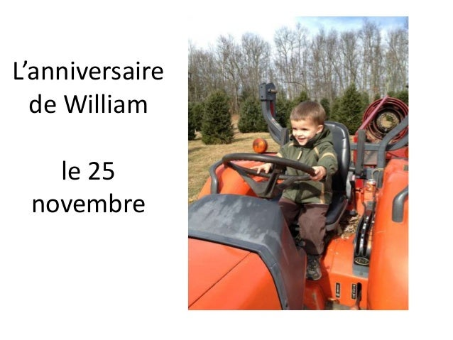 L'anniversaire  de William   le 25 novembre