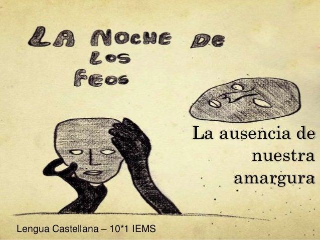 La ausencia de  nuestra  amargura  Lengua Castellana – 10*1 IEMS