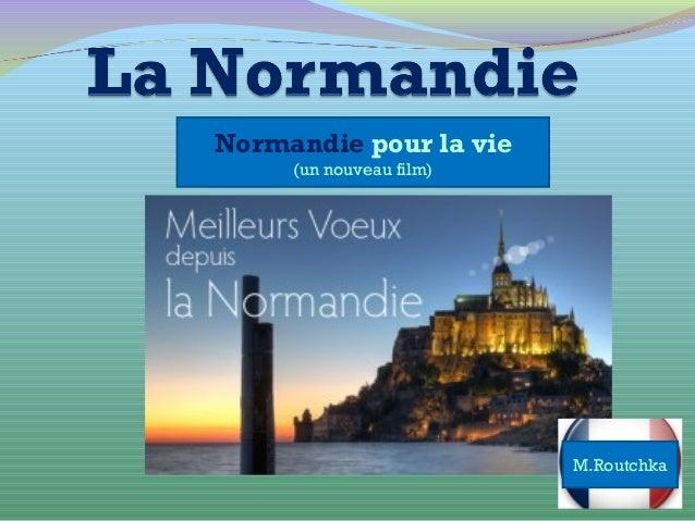 Normandie pour la vie (un nouveau film) M.Routchka