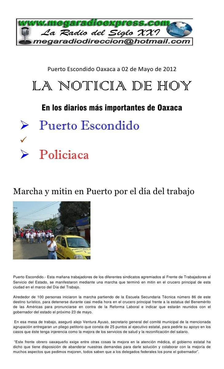 Puerto Escondido Oaxaca a 02 de Mayo de 2012          LA NOTICIA DE HOY                En los diarios más importantes de O...
