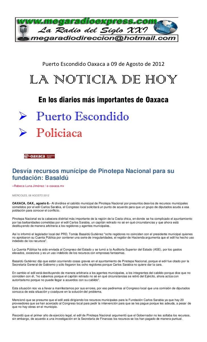Puerto Escondido Oaxaca a 09 de Agosto de 2012            LA NOTICIA DE HOY                   En los diarios más important...