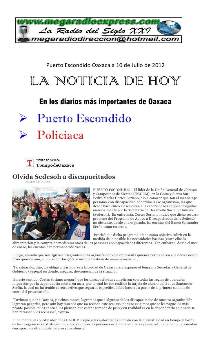 Puerto Escondido Oaxaca a 10 de Julio de 2012           LA NOTICIA DE HOY                 En los diarios más importantes d...