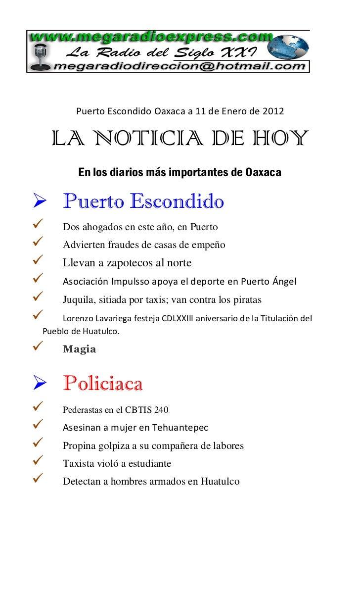 Puerto Escondido Oaxaca a 11 de Enero de 2012    LA NOTICIA DE HOY          En los diarios más importantes de Oaxaca Puer...