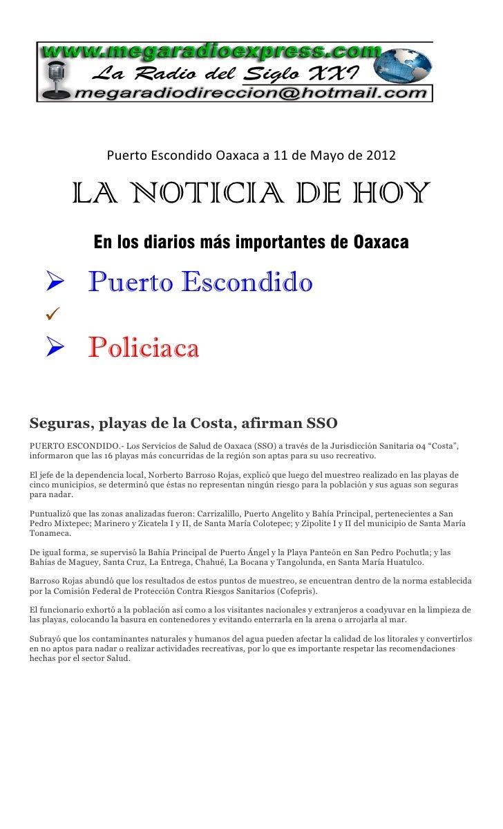 Puerto Escondido Oaxaca a 11 de Mayo de 2012           LA NOTICIA DE HOY                 En los diarios más importantes de...