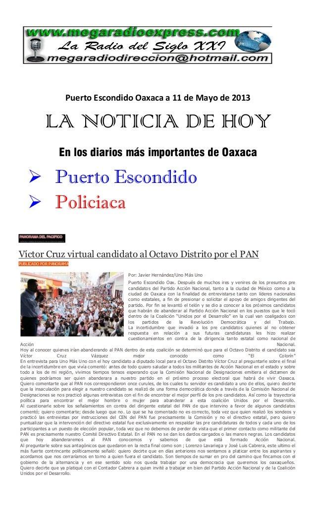 Puerto Escondido Oaxaca a 11 de Mayo de 2013LA NOTICIA DE HOYEn los diarios más importantes de Oaxaca Puerto Escondido P...