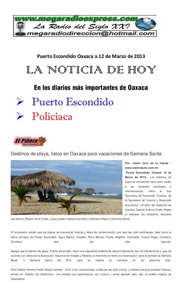 Puerto Escondido Oaxaca a 12 de Marzo de 2013                 LA NOTICIA DE HOY                   En los diarios más impor...