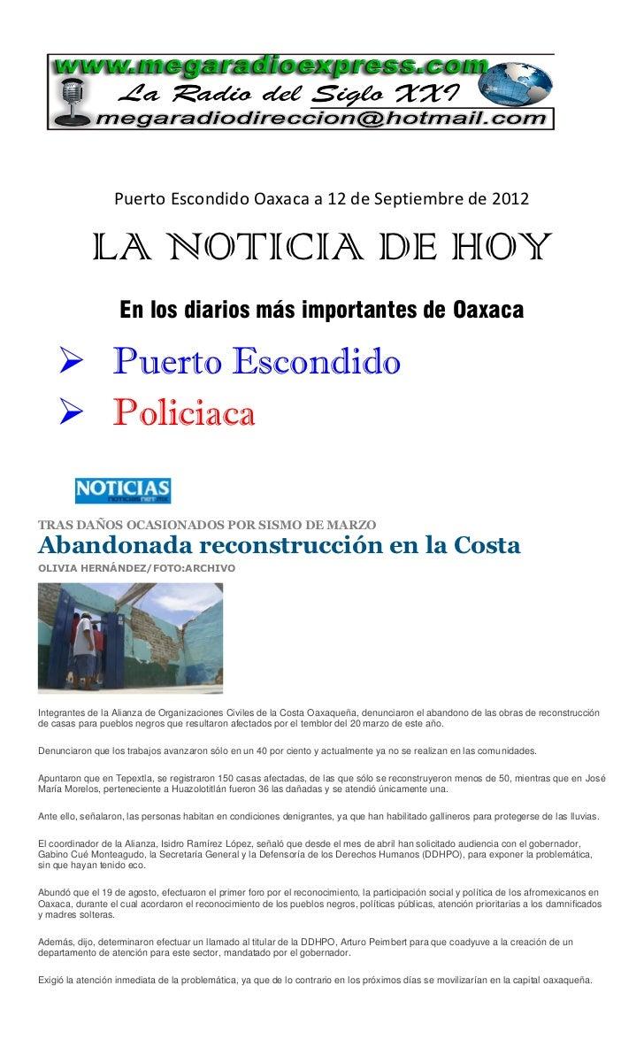 Puerto Escondido Oaxaca a 12 de Septiembre de 2012            LA NOTICIA DE HOY                   En los diarios más impor...