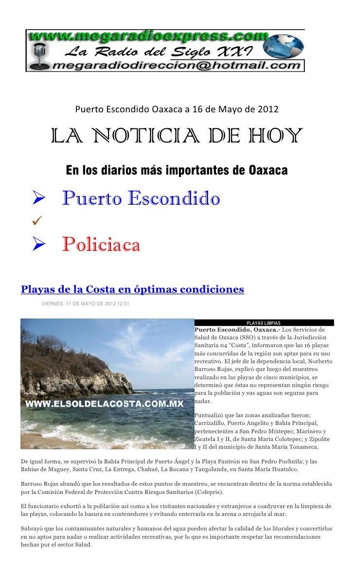 Puerto Escondido Oaxaca a 16 de Mayo de 2012           LA NOTICIA DE HOY                 En los diarios más importantes de...