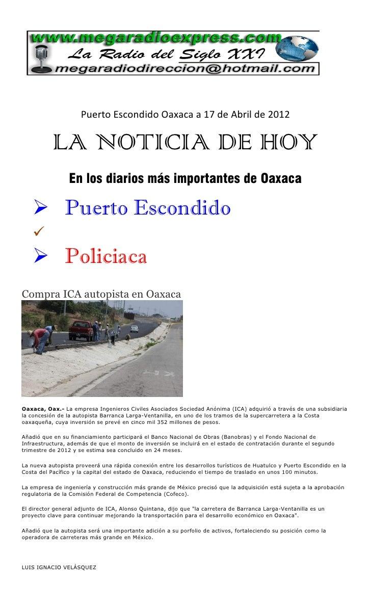 Puerto Escondido Oaxaca a 17 de Abril de 2012           LA NOTICIA DE HOY                 En los diarios más importantes d...