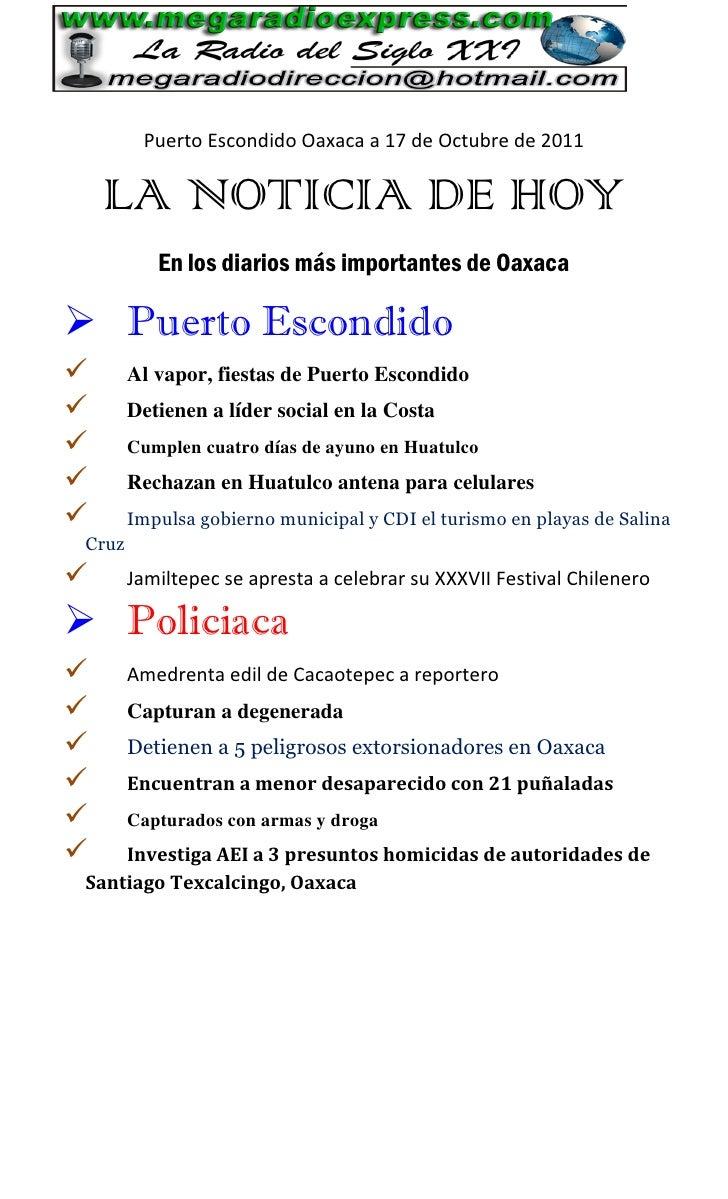 Puerto Escondido Oaxaca a 17 de Octubre de 2011    LA NOTICIA DE HOY           En los diarios más importantes de Oaxaca P...