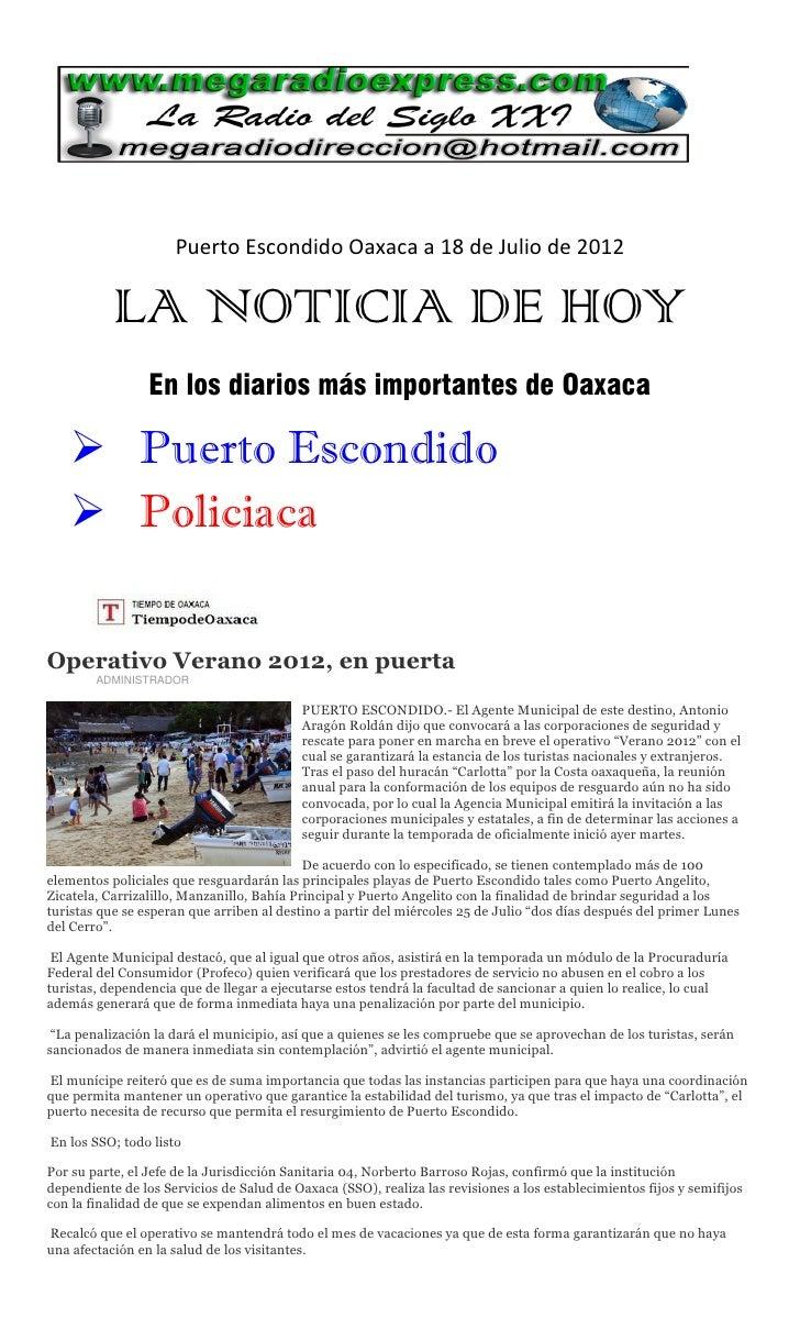 Puerto Escondido Oaxaca a 18 de Julio de 2012           LA NOTICIA DE HOY                 En los diarios más importantes d...