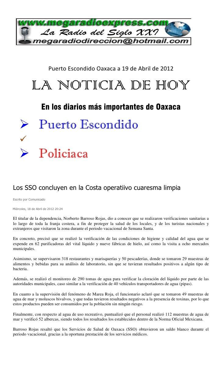 Puerto Escondido Oaxaca a 19 de Abril de 2012             LA NOTICIA DE HOY                    En los diarios más importan...