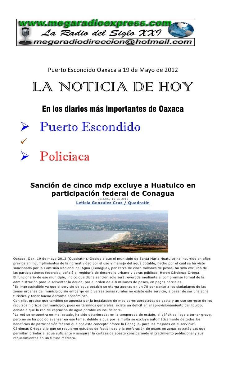 Puerto Escondido Oaxaca a 19 de Mayo de 2012           LA NOTICIA DE HOY                 En los diarios más importantes de...