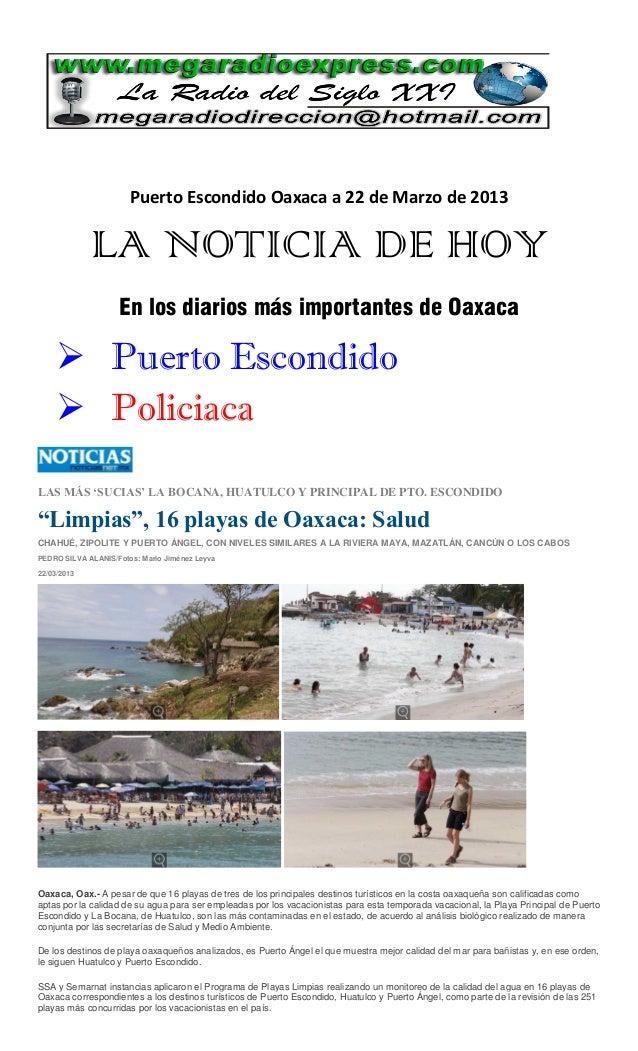 Puerto Escondido Oaxaca a 22 de Marzo de 2013             LA NOTICIA DE HOY                    En los diarios más importan...