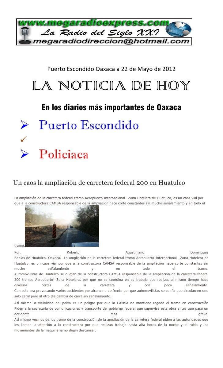 Puerto Escondido Oaxaca a 22 de Mayo de 2012            LA NOTICIA DE HOY                 En los diarios más importantes d...