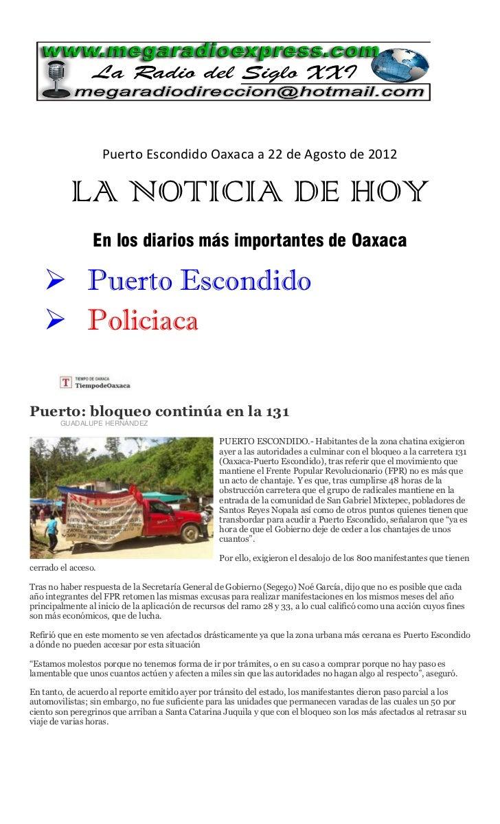 Puerto Escondido Oaxaca a 22 de Agosto de 2012           LA NOTICIA DE HOY                 En los diarios más importantes ...