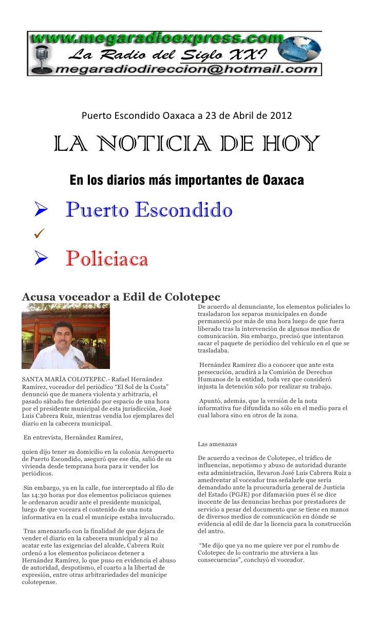 Puerto Escondido Oaxaca a 23 de Abril de 2012           LA NOTICIA DE HOY                 En los diarios más importantes d...