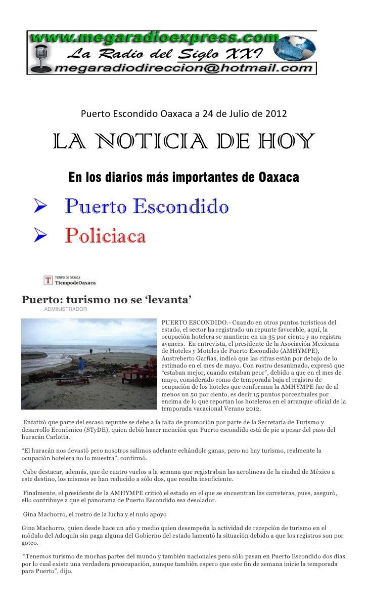 Puerto Escondido Oaxaca a 24 de Julio de 2012          LA NOTICIA DE HOY                En los diarios más importantes de ...