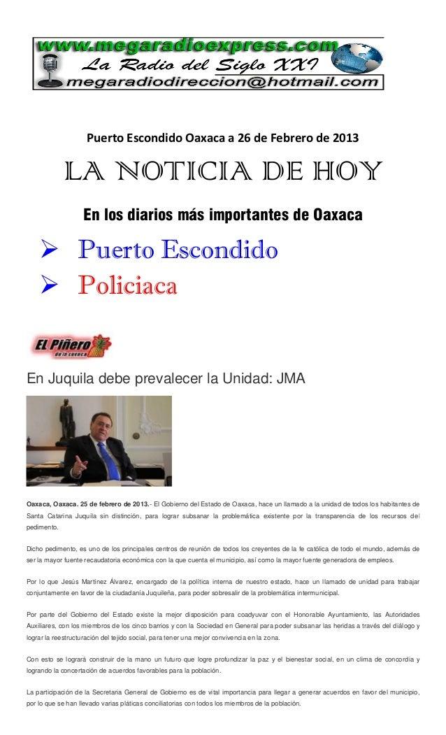 Puerto Escondido Oaxaca a 26 de Febrero de 2013             LA NOTICIA DE HOY                    En los diarios más import...