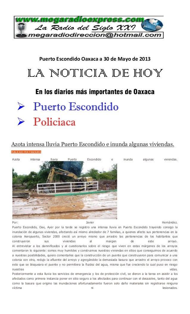 Puerto Escondido Oaxaca a 30 de Mayo de 2013LA NOTICIA DE HOYEn los diarios más importantes de Oaxaca Puerto Escondido P...