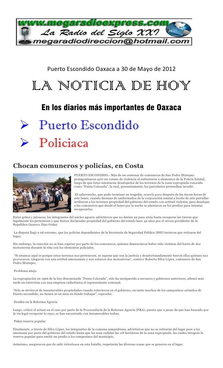 Puerto Escondido Oaxaca a 30 de Mayo de 2012             LA NOTICIA DE HOY                    En los diarios más important...