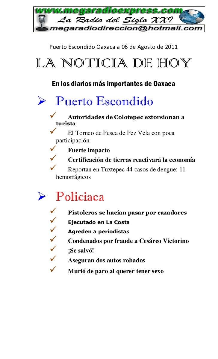 Puerto Escondido Oaxaca a 06 de Agosto de 2011LA NOTICIA DE HOY  En los diarios más importantes de Oaxaca Puerto Escondid...