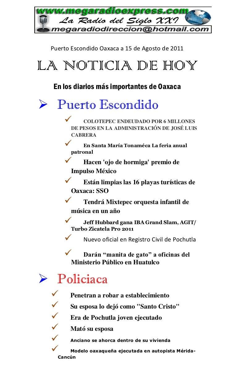Puerto Escondido Oaxaca a 15 de Agosto de 2011LA NOTICIA DE HOY  En los diarios más importantes de Oaxaca Puerto Escondid...