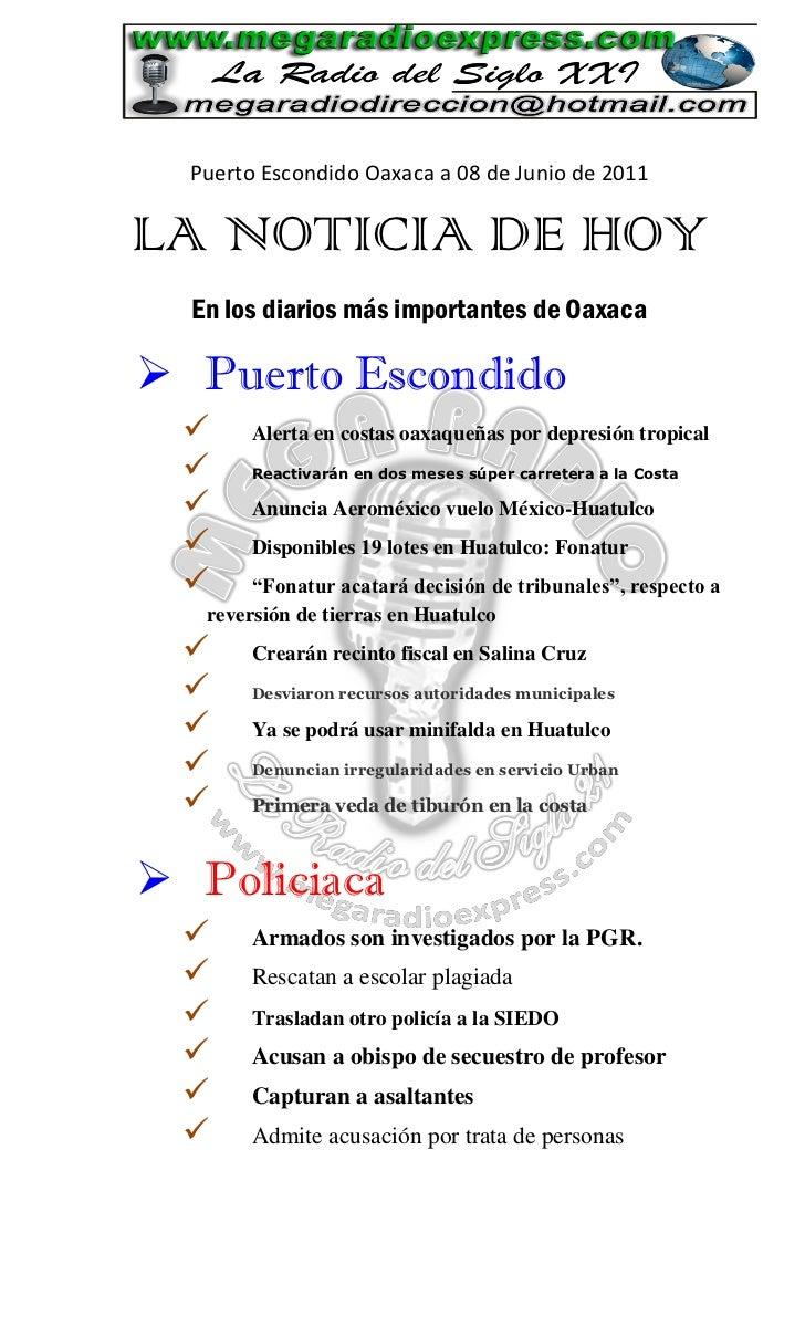 Puerto Escondido Oaxaca a 08 de Junio de 2011LA NOTICIA DE HOY  En los diarios más importantes de Oaxaca Puerto Escondido...