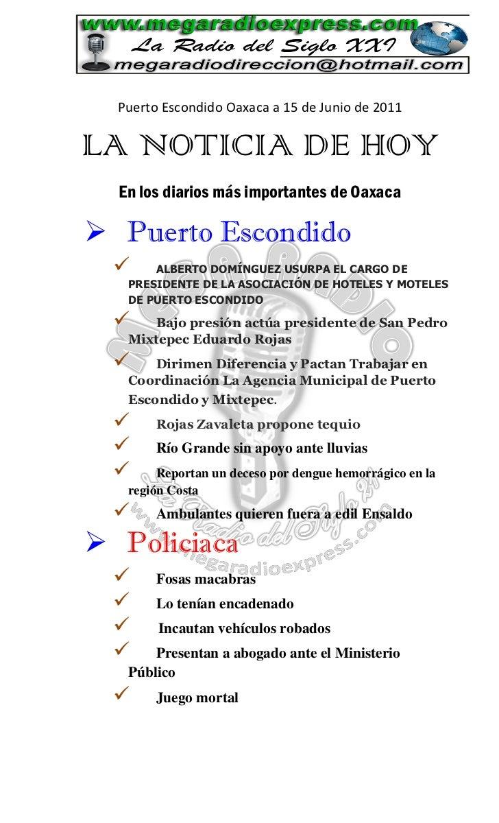Puerto Escondido Oaxaca a 15 de Junio de 2011LA NOTICIA DE HOY  En los diarios más importantes de Oaxaca Puerto Escondido...