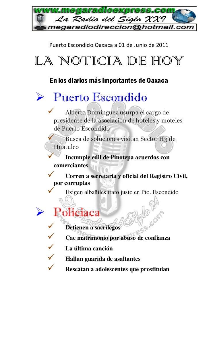 Puerto Escondido Oaxaca a 01 de Junio de 2011LA NOTICIA DE HOY  En los diarios más importantes de Oaxaca Puerto Escondido...