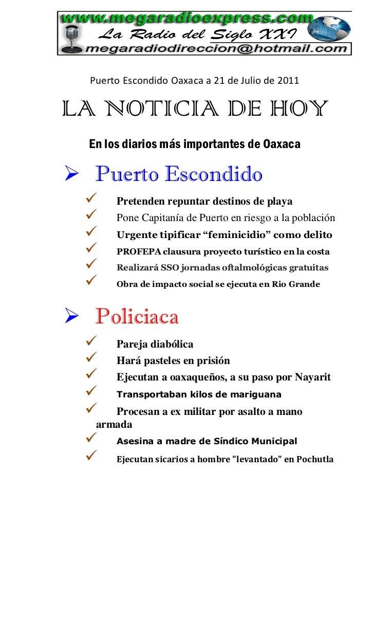 Puerto Escondido Oaxaca a 21 de Julio de 2011LA NOTICIA DE HOY  En los diarios más importantes de Oaxaca Puerto Escondido...