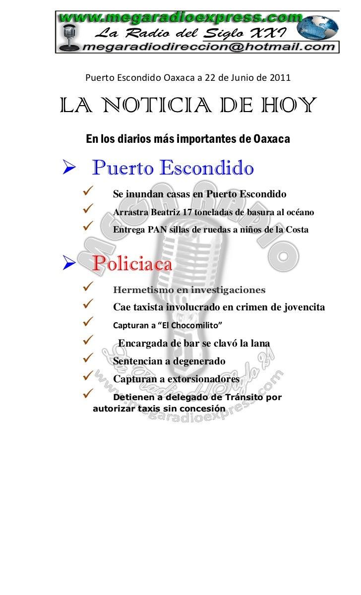 Puerto Escondido Oaxaca a 22 de Junio de 2011LA NOTICIA DE HOY  En los diarios más importantes de Oaxaca Puerto Escondido...